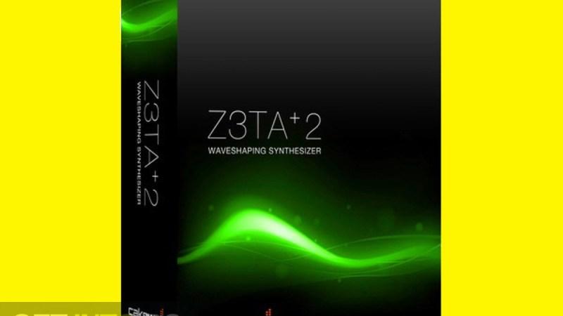 Cakewalk Z3TA+2 Crack v2.2.3.5.1 Full Latest Version 2021 Download